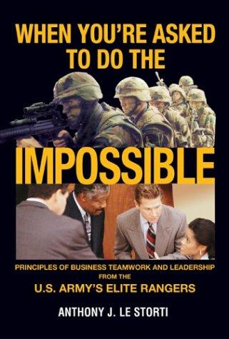 When You're Asked to Do the Impossible by Anthony J Le Storti