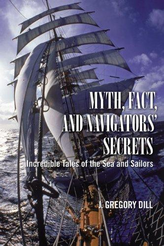 Myth, Fact, and Navigators' Secrets by J. Gregory Dill