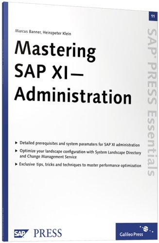 Mastering SAP XI Administration by Marcus Banner; Heinzpeter Klein