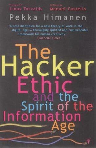 The Hacker Ethic by Linus Torvalds, Pekka Himanen, Manuel Castells