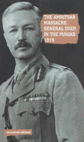 The Amritsar Massacre, 1919 by Tim Coates